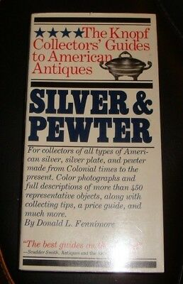 The Knopf Collector's Guides to American Antiques: Silver and Pewter Fennimore