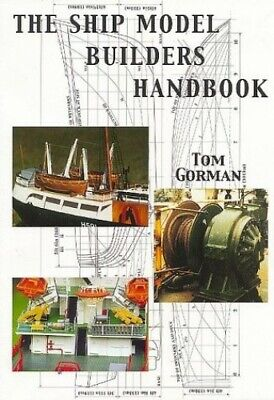 The Ship Model Builders Handbook: Fittings and Super... by Gorman, Tom Paperback