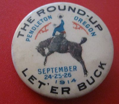 Vintage Original 1914 The Roundup Let 'er Buck Pendleton Oregon Pinback Button