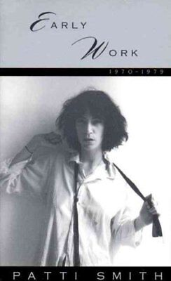 Early Work 1970-1979 by Patti Smith 9780393313017 (Paperback, 1995)