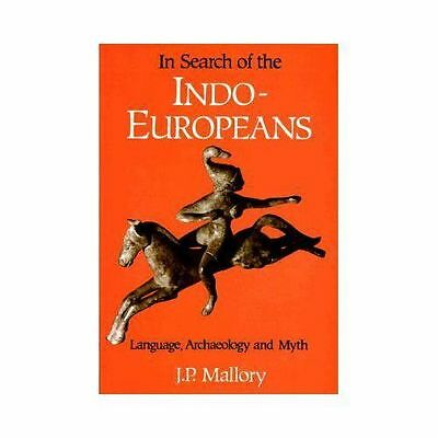 In Search of the Indo-Europeans by Mallory, J. P.