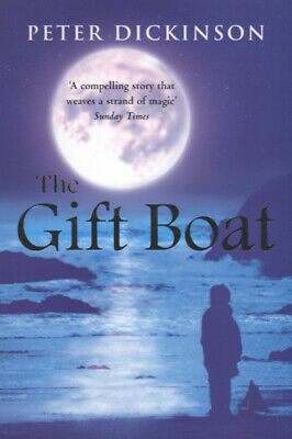 The gift boat by Peter Dickinson (Paperback / softback)