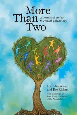 More Than Two A Practical Guide to Ethical Polyamory 9780991399703