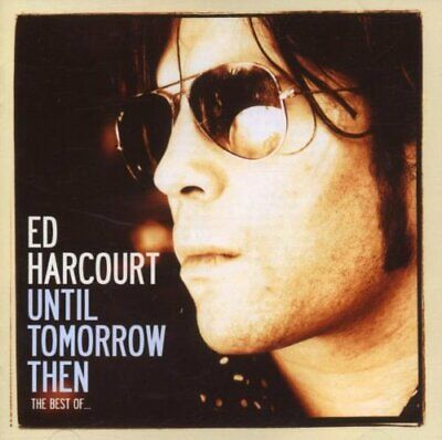 Until Tomorrow Then: the Best of Ed Harcourt -  CD ISVG The Cheap Fast Free Post