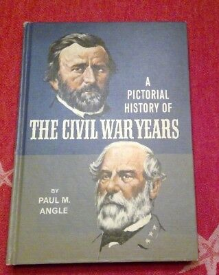 A Pictorial History of The Civil War Years by Paul M Angle Vintage Book 1967 HC