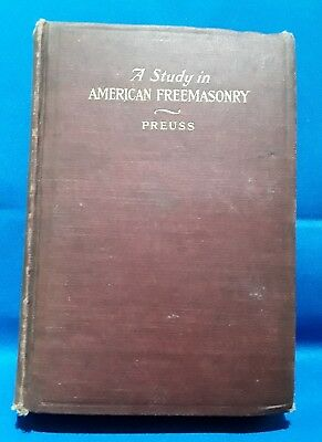 A study in American Freemasonry, Preuss, 1908, 2nd edition.