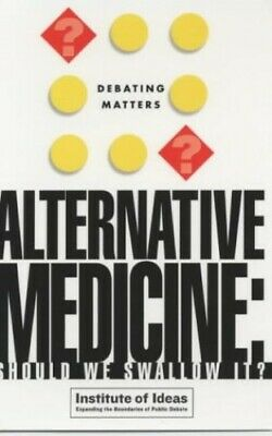 Debating Matters: Alternative Medicine: Shoul... by Institute of Ideas Paperback