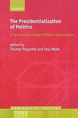 The Presidentialization Of Politics: A Comparative Study of Modern ... Paperback