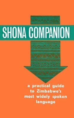 Shona Companion: A Practical Guide to Zimbabwe's Most W... by Dale, D. Paperback