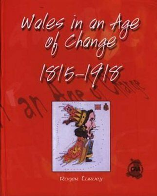 Wales in an Age of Change 1815-1918 by Roger Turvey Hardback Book The Cheap Fast