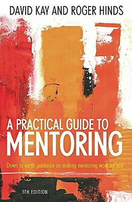 A Practical Guide to Mentoring: Using Coaching and Me... by Kay, David Paperback