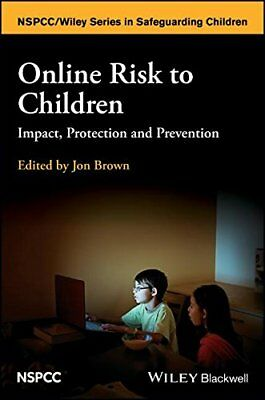 Online Risk to Children: Impact, Protection and Prevention (Wiley Child Protecti