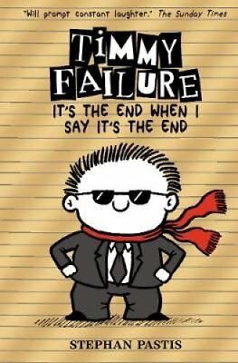 Timmy Failure: It's the End When I Say It's the End 9781406382785
