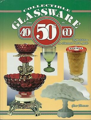 Collectible GLASSWARE from the 40s, 50s and 60s - 5th Edition by Gene Florence
