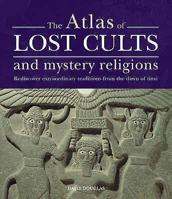 Atlas Of Lost Cults And Mystery Religions - New Hardback Book