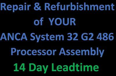 Repair & Refurbishment of YOUR ANCA System 32 G2 486 Processor Assembly – 14 Day