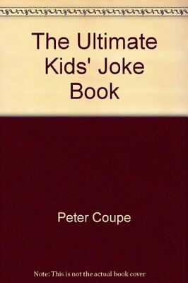 The Ultimate Kids' Joke Book By Peter Coupe