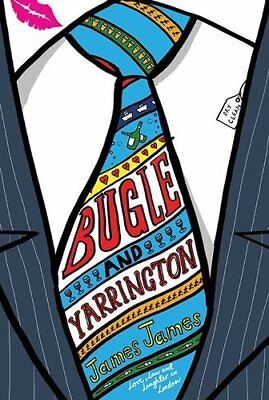 Bugle and Yarrington By James James. 9781910369074