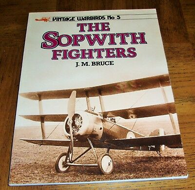 Vintage Warbirds No. 5-The Sopwith Fighters Book - J. M. Bruce-Military Aviation