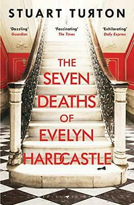 The Seven Deaths of Evelyn Hardcastle: Winner of the Costa ... by Turton, Stuart