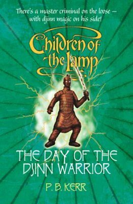The Day of the Djinn Warriors (Children of the Lamp) By P.B. Ke .9781407103655