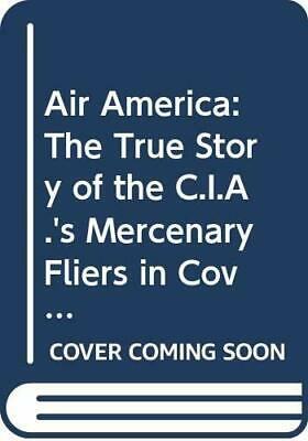 Air America: The True Story of the C.I.A.'s... by Robbins, Christopher Paperback