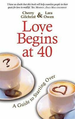 Love Begins at 40: A Guide to Starting Over by Gilchrist, Cherry Paperback Book