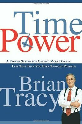 Time Power - A Proven System for Getting More Done in Less ... by Tracy Hardback