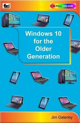 Windows 10 for the Older Generation by Gatenby, Jim Book The Cheap Fast Free