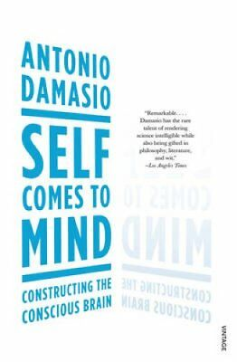 Self Comes to Mind Constructing the Conscious Brain 9780099498025