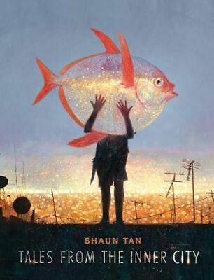 NEW Tales from the Inner City By Shaun Tan Hardcover Free Shipping