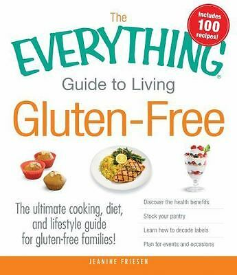 The Everything Guide to Living Gluten-Free: The Ultimate Cooking - NEW!!!