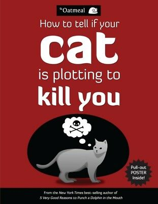 The Oatmeal, Matthew Inman - How to Tell If Your Cat Is Plotting to Kill You : 2