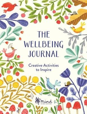 MIND - The Wellbeing Journal : Creative Activities to Inspire