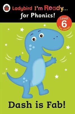 Ladybird I'm ready ... for phonics! Level 6: Dash is fab! by Catherine Baker