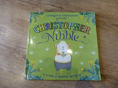 Charlotte Middleton presents Christopher Nibble by Charlotte Middleton Book The