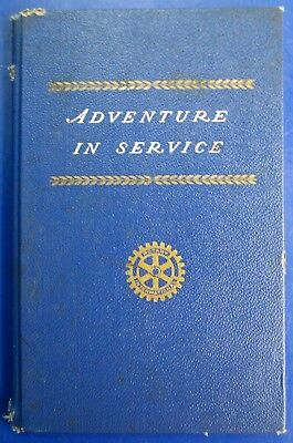 1946 Adventures in Service Rotary International Hardcover Book First Edition