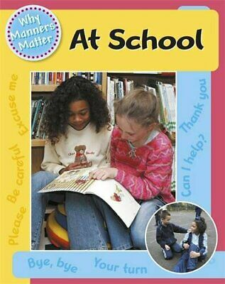 At School (Why Manners Matter) by Powell, Jillian Paperback Book The Cheap Fast