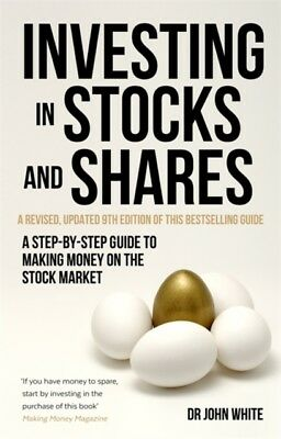 John White - Investing in Stocks and Shares, 9th Edition