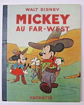 Mickey au far-west Walt Disney Ed. Hachette 1950 TBE