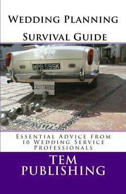 Wedding Planning Survival Guide: Essential Advice from 10 ... by Publishing, Tem