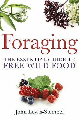 Foraging: The Essential Guide to Free Wild Food by Lewis-Stempel, John