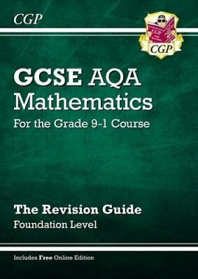 GCSE Maths AQA Revision Guide: Foundation - for the Grade 9-1 C... 9781782943914