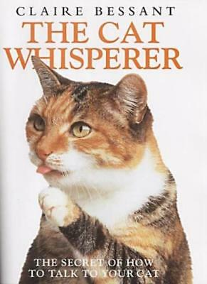 The Cat Whisperer By Claire Bessant. 9781903402429