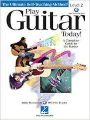 PLAY GUITAR TODAY LEVEL 2 GTR BOOK/CD: Complete Guide to the Basics (Play Today