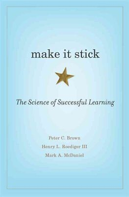 Make It Stick The Science of Successful Learning by Peter C. Brown 9780674729018