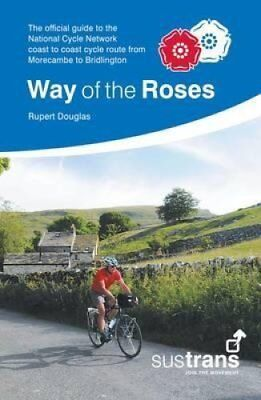 Way of the Roses The Official Guide to the National Cycle Netwo... 9781901389876