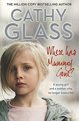 Where Has Mummy Gone?: A young girl and a mother who no longe... by Glass, Cathy