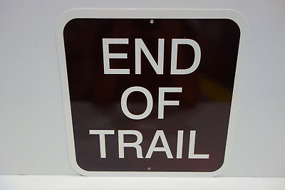 End Of Trail Sign. National Park Baked Enamel Sign. Mint Nos. Heavy Outdoor.