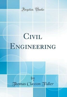 Civil Engineering (Classic Reprint) by Thomas Claxton Fidler book new
